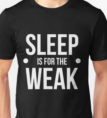 sleep is for the weak-white type Unisex T-Shirt