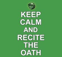 Keep Calme and Recite The Oath by Hadam10Rose