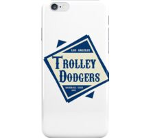 Throwback to the old Trolley Dodgers! iPhone Case/Skin