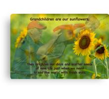 Grandchildren are our sunflowers . . . Canvas Print