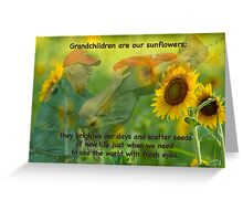 Grandchildren are our sunflowers . . . Greeting Card