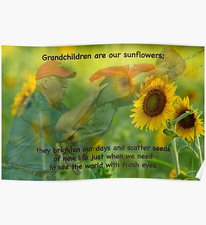 Grandchildren are our sunflowers . . . Poster
