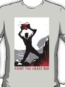 Paint the Grass Red... T-Shirt