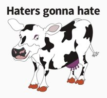 Haters Gonna Hate One Piece - Short Sleeve