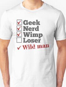 Geek Nerd Wimp Wild Man T-Shirt