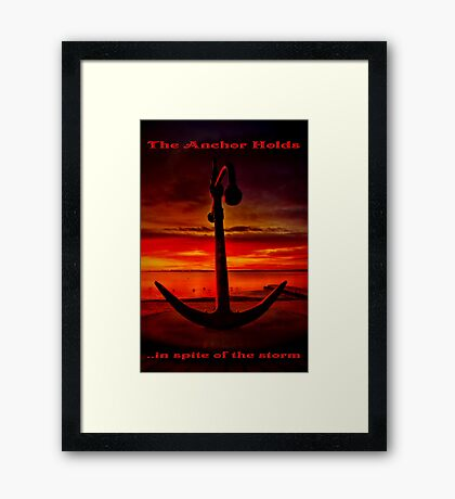 """The Anchor Holds in spite of the storm"" Framed Print"