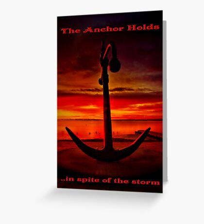 """""""The Anchor Holds in spite of the storm"""" Greeting Card"""