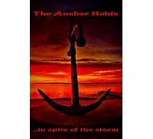 """""""The Anchor Holds in spite of the storm"""" Photographic Print"""