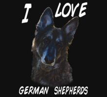 I love german shepherds shirt(white writing) T-Shirt
