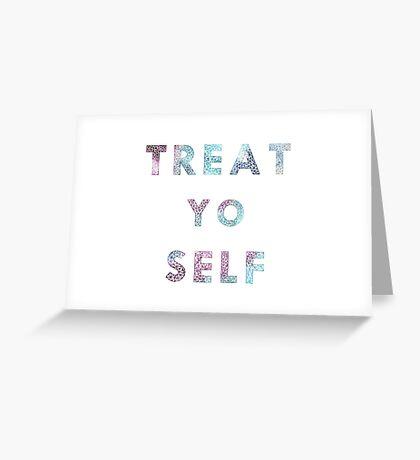 Treat. Yo. Self. Greeting Card