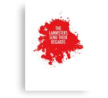 The Lannisters Send Their Regards Canvas Print