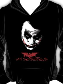The Dark knight joker why so serious T-Shirt