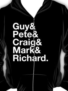 Guy&Pete&Craig&Mark&Richard. white text T-Shirt