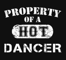 Property Of A Hot Dancer - TShirts & Hoodies by funnyshirts2015