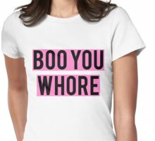 boo you wh*re Womens Fitted T-Shirt