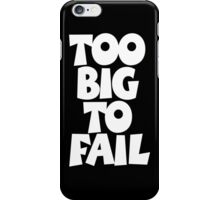 TOO BIG TO FAIL Overweight Quote (White) iPhone Case/Skin