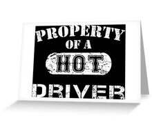 Property Of A Hot Driver - TShirts & Hoodies Greeting Card