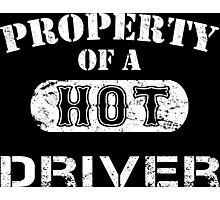 Property Of A Hot Driver - TShirts & Hoodies Photographic Print