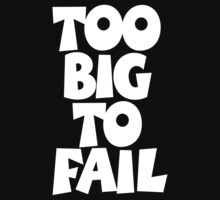 TOO BIG TO FAIL Overweight Quote (White) Kids Tee