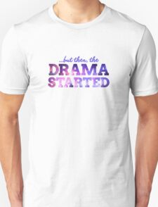 ...But then the Drama Started T-Shirt