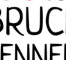 We Heart Bruce Jenner Sticker