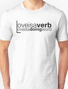 love is a verb Unisex T-Shirt
