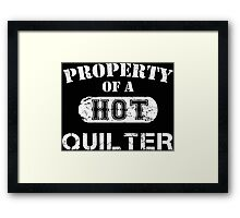 Property Of A Hot Quilter - TShirts & Hoodies Framed Print