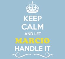 Keep Calm and Let MARCIO Handle it Kids Clothes