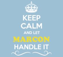 Keep Calm and Let MARCON Handle it Kids Clothes
