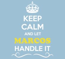 Keep Calm and Let MARCOS Handle it Kids Clothes