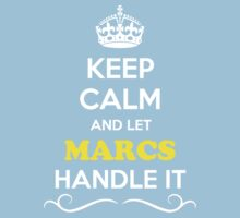 Keep Calm and Let MARCS Handle it Kids Clothes