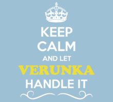 Keep Calm and Let VERUNKA Handle it Kids Clothes