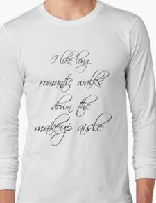 Romantic walks down the makeup aisle Long Sleeve T-Shirt