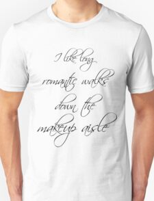 Romantic walks down the makeup aisle T-Shirt