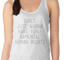GIRLS JUST WANNA HAVE FUNDAMENTAL HUMAN RIGHTS Women's Tank Top
