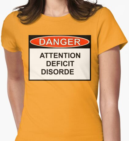 Danger - Attention Deficit Womens Fitted T-Shirt