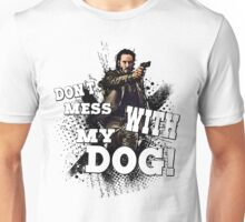 Don't mess with my dog! Unisex T-Shirt