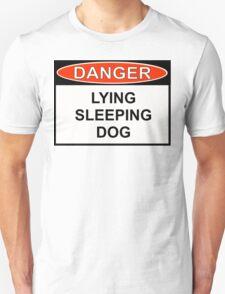 Danger - Lying Sleeping Dog Unisex T-Shirt