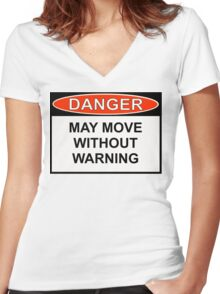 Danger - May Move Without Warning Women's Fitted V-Neck T-Shirt