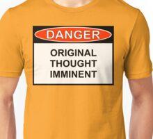 Danger - Original Thought Imminent Unisex T-Shirt