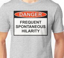 Danger - Frequent Spontaneous Hilarity Unisex T-Shirt