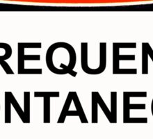 Danger - Frequent Spontaneous Hilarity Sticker