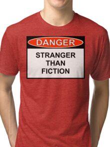 Danger - Stranger Than Fiction Tri-blend T-Shirt