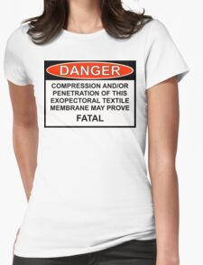 Danger - Exopectoral Textile Membrane Womens Fitted T-Shirt