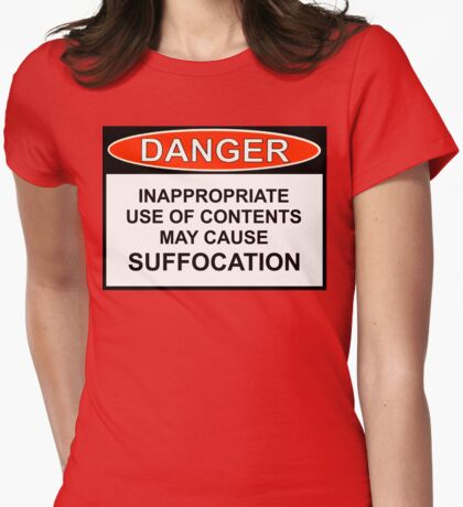Danger - May Cause Suffocation Womens Fitted T-Shirt