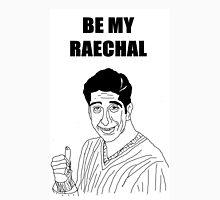 Be My Rachel Unisex T-Shirt