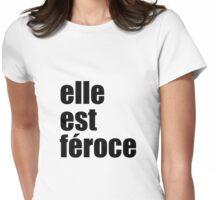 Elle est feroce Womens Fitted T-Shirt