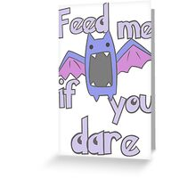 I'm hungry ! Greeting Card