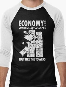 Economy is in a Controlled Collapse, just like the Twin Towers Men's Baseball ¾ T-Shirt