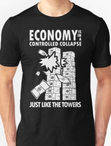 Economy is in a Controlled Collapse, just like the Twin Towers Unisex T-Shirt